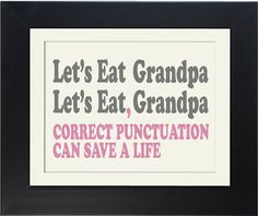 Why we all need to pay attention to good punctuation - could be a matter of life and death :)