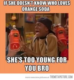 AHHH KEL LOVES ORANGE SODA!!