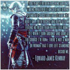 Assassin's Creed Edward Quote (Edited by Troy Farley) Assassins Creed Quotes, Assassins Creed Black Flag, Video Game Quotes, Video Games, Asesins Creed, Edwards Kenway, Why I Love Him, Philosophy Quotes, Feelings