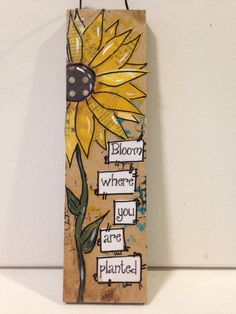 Items similar to Bloom where you are planted, mixed media little sign, Sunflower on Etsy Arte Pallet, Pallet Art, Pallet Crafts, Wood Crafts, Diy Crafts, Diy Wood, Pallet Painting, Painting On Wood, Painting Canvas