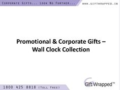 wall-clock-collection-corporate-gifts by Gift Wrapped via Slideshare