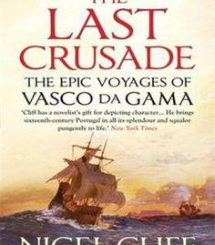 Nigel Cliff – The Last Crusade: The Epic Voyages Of Vasco Da Gama PDF