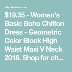 $19.35 - Women's Basic Boho Chiffon Dress - Geometric Color Block High Waist Maxi V Neck 2018. Shop for cheap Women's Dresses online? Buy at lightinthebox.com on sale today!