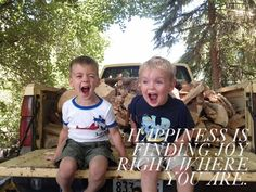 Happiness is finding joy right where you are...