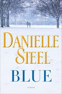 Blue / Danielle Steel. Bantam Press, 2016.