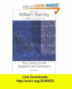 The Letters to the Galatians and Ephesians (New Daily Study Bible) (9780664225599) William Barclay , ISBN-10: 0664225594  , ISBN-13: 978-0664225599 ,  , tutorials , pdf , ebook , torrent , downloads , rapidshare , filesonic , hotfile , megaupload , fileserve