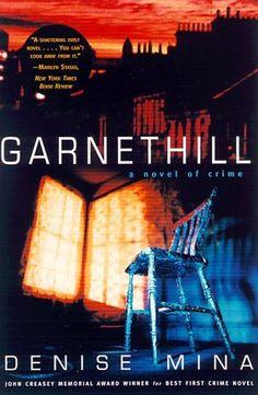"Garnethill (Garnethill #1) / Denise Mina (1998) Garnethill trilogy, set in Glasgow featuring protagonist Maureen O'Donnell. Garnethill #2: ""Exile"" Garnethill #3 : ""Resolution"""