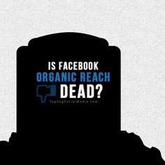 Why Your Facebook Organic Reach is Down and What You Can Do About It