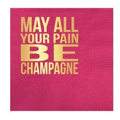 Pain Be Champagne Beverage Napkins