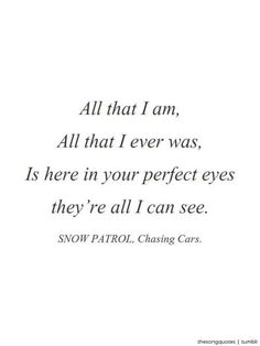 """Chasing Cars"" by Snow Patrol. Beautiful lyrics sung by a beautiful voice. Song Lyric Quotes, Love Songs Lyrics, Music Lyrics, Music Quotes, Coldplay Music, Romantic Song Lyrics, Lyric Art, Romantic Quotes, Art Music"