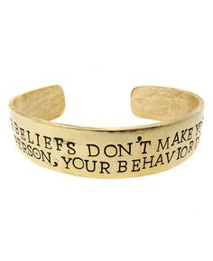 Your beliefs don't make you a better person, your behavior does quote cuff ♥