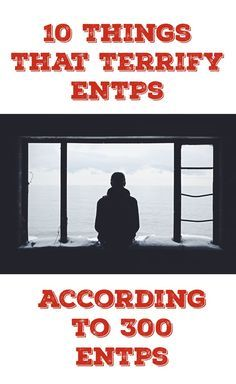 What truly scares the ENTP? Find out what 300 ENTPs voted on!