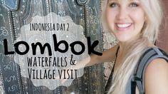 LOMBOK WATERFALL HIKE + VILLAGE VISIT - INDONESIA DAY 2
