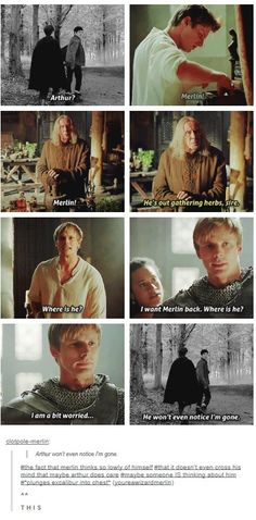 Merlin doesn't understand just how much Arthur cares about him.