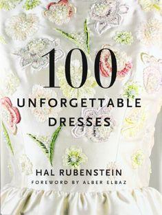 100 Unforgettable Dresses by Hal Rubenstein,http://www.amazon.com/dp/0061151661/ref=cm_sw_r_pi_dp_C9qZsb0EQN6BVZNC