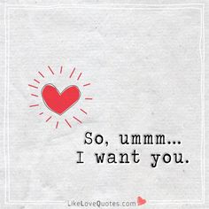 So, ummm. Yes every minute, Evey second, every hour, Forever ever. I Want You Quotes, Perfect Love Quotes, Romantic Love Quotes, Love Quotes For Him, Romantic Ideas, Morning Love Quotes, Good Life Quotes, Smile Quotes, Best Quotes