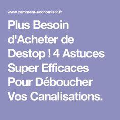 Plus Besoin d'Acheter de Destop ! 4 Astuces Super Efficaces Pour Déboucher Vos Canalisations.