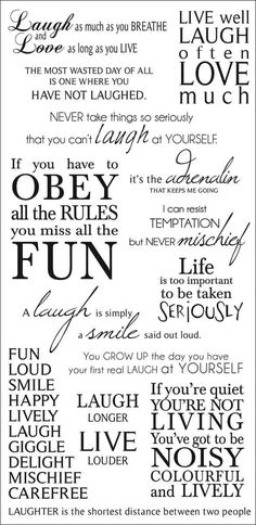 One of my fav sayings. I must create this... Laugh Rub-On Quotes 471423