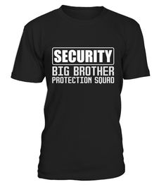 Security Big Brother Protection Squad - T Shirt Cute Shirt Designs, Big Sister Gifts, Diy Shirt, Personalized T Shirts, Custom T, Cute Shirts, Sweater Hoodie, Shirts For Girls, New Baby Products