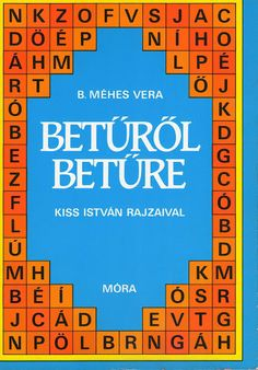 Betűről betűre After School, Special Education, Kids Learning, Elementary Schools, Periodic Table, Homeschool, Language, Teaching, Writing