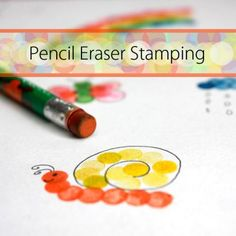 Pencil Eraser Stamping Stamping with pencil erasers is so much fun! With just a few supplies and your imagination, you can make just about anything.