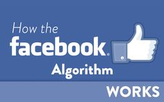 Ever wonder how Facebook decides what to show to its users?