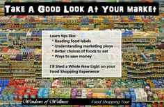 """learn how to shop smart and shop healthy for you and your family  call today and set up a session to have a """"Supermarket Tour"""" Windowsofwellness.com #windowsofwellness #thewellnessmission #meryserket"""
