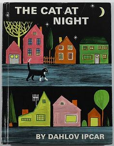 My daughter's favorite book: The Cat At Night by Dahlov Ipcar.