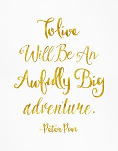 To live will be an awfully big adventure GOLDEN B by Pranatheory