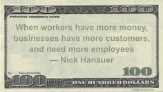 Nick Hanauer Money Quotation saying better paid employees means more customers for business