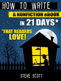 How to Write a Nonfiction eBook in 21 days - Steve Scott  Non-Fiction Book #ebooks