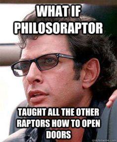 What If Jeff Goldblum http://www.killthehydra.com/memes/what-if-jeff-goldblum/