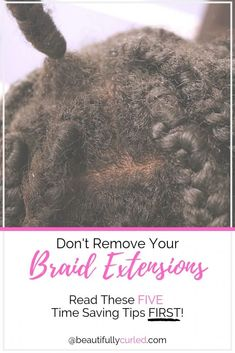 Braid Removal: Read These 5 Time-saving Tips First • Beautifully Curled
