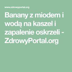 Banany z miodem i wodą na kaszel i zapalenie oskrzeli - ZdrowyPortal.org