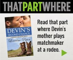That Part Where: Devin's mother plays matchmaker at the rodeo. ~ Devin's Second Chance, a contemporary romance by Lorraine Paton Lorraine, Rodeo, Plays, My Books, Writer, Romance, Contemporary, Reading, Games