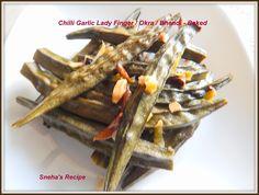 Chilli Garlic Lady Finger / Okra / Bhendi - Baked ~ Sneha's Recipe