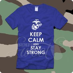 Keep Calm Collection - Marines (Stay Strong), $21.00