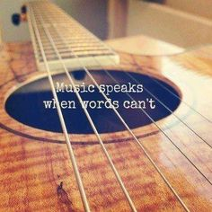 Music speaks when the heart can't..