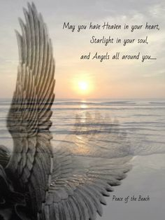 May you have Heaven in your heart, starlight in your soul and angels all around you. Great Quotes, Me Quotes, Inspirational Quotes, Motivational, Spiritual Quotes, Positive Quotes, Heaven Quotes, Grieving Quotes, I Believe In Angels