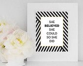 She Believed She Could So She Did - Printable, INSTANT DOWNLOAD - Quote, Gift, Housewarming, Office, Inspirational