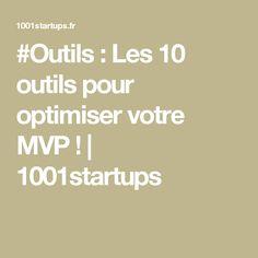 #Outils: Les 10 outils pour optimiser votre MVP! | 1001startups