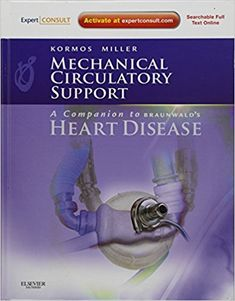 Mechanical Circulatory Support: A Companion to Braunwald's Heart Disease: Expert Consult #medical #books #free #download #pdf #review #residency #clinical #india #online #textbooks #students #pictures #book #SurgeryBooksPDF #SurgeryBooks #Surgery