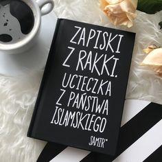 Reading My Love. Paulina Kaleta nie tylko o książkach: Zapiski z Rakki. Ucieczka z Państwa Islamskiego