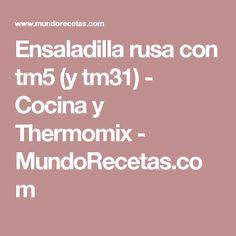 Ensaladilla rusa con tm5 (y tm31) - Cocina y Thermomix - MundoRecetas.com