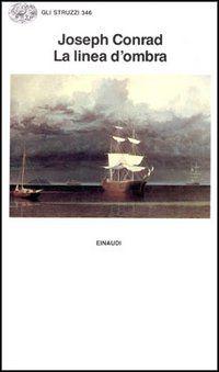 La linea d'ombra - Joseph Conrad