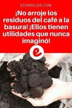 Residuos del cafe   ¡No arroje los residuos del café a la basura! ¡Ellos tienen utilidades que nunca imaginó! Compruebe: