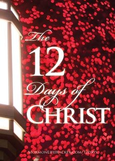 The 12 Days of Christ. Put Christ back in Christmas by starting this tradition with your family.