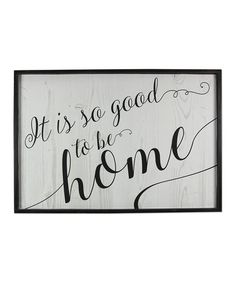 Another great find on #zulily! 'Good To Be Home' Wood Wall Sign #zulilyfinds