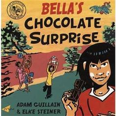 Bella's Chocolate Surprise by Adam Guillain (children's book) When Bella wonders where the chocolate from her birthday cake comes from, she's lead on a journey to learn about fair trade chocolate in Ghana.