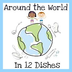 Around the World in 12 Dishes--recipes, crafts and books to learn about countries